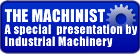 The Machinist a Poem Presented By Industrial Machinery